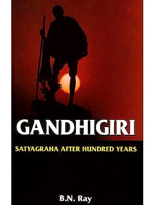 Gandhigiri Satyagraha after Hundred Years