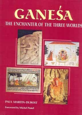 Ganesa (Ganesha) The Enchanter of The Three Worlds