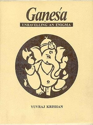 Ganesa (Ganesha) Unraveling an Enigma