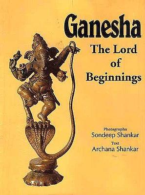Ganesha: The Lord of Beginnings