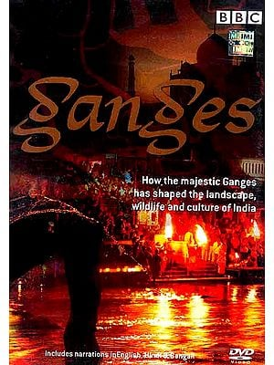 Ganges How the Majestic Ganges Has Shaped the Landscape, Wildlife and Culture of India (DVD Video Includes Narrations in English, Hindi & Bengali)