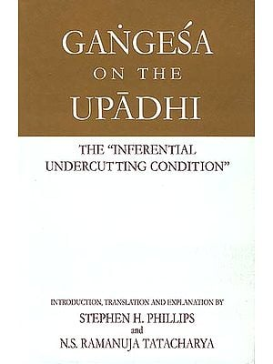 Gangesa On The Upadhi, The 'Inferential Undercutting Condition'
