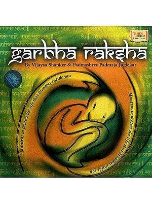 Garbha Raksha (Audio CD): Mantras to Protect the Life that Breathes Inside You