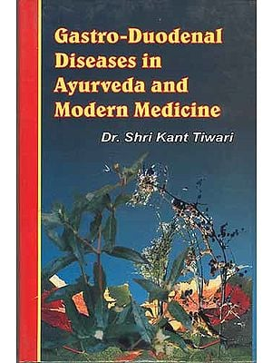 Gastro-Duodenal Diseases in Ayurveda and Modern Medicine
