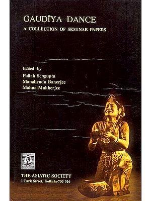 Gaudiya Dance (A Collection of Seminar Papers)