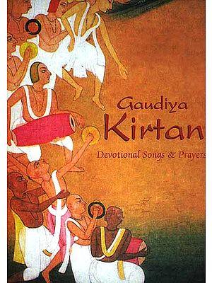 Gaudiya Kirtan Devotional Songs and Prayers