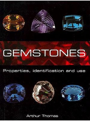 Gemstones Properties, Identification and Use