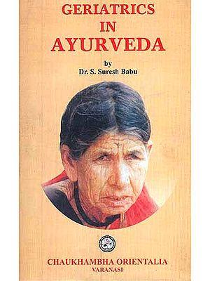 Geriatrics In Ayurveda