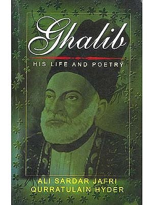 Ghalib: His Life and Poetry