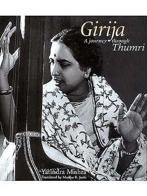 Girija: A Jorney through Thumri