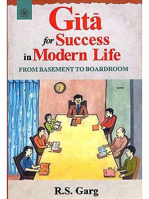 Gita for Success in Modern Life: From Basement to Boardroom