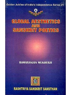 GLOBAL AESTHETICS AND SANSKRIT POETICS