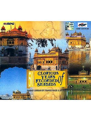 50 Glorious Years of Recorded Shabads: Shabad Gurbani by Famous Ragis & Artistes (set of Five Audio CDs)