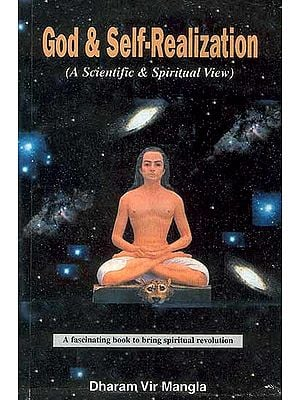 God and Self-Realization (A Scientific and Spiritual View)