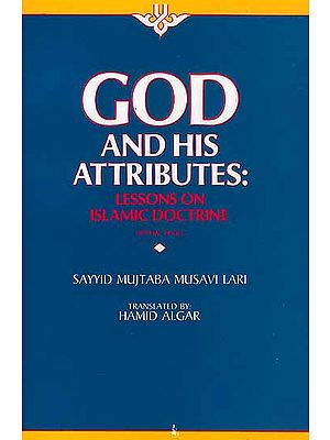 God and His Attributes: {Lessons on Islamic Doctrine}
