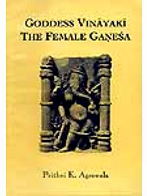 GODDESS VINAYAKI THE FEMALE GANESA (Ganesha)