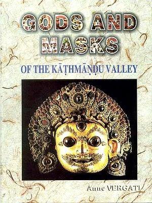 GODS AND MASKS OF THE KATHMANDU VALLEY