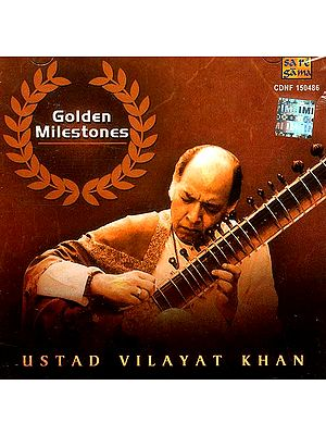 Golden Milestones Ustad Vilayat Khan (Audio CD)