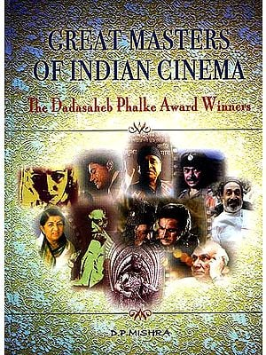 Great Masters of Indian Cinema: The Dadasaheb Phalke Award Winners