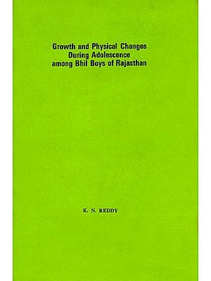 Growth and Physical Changes During Adolescence among Bhil Boys of Rajasthan (A Rare Book)