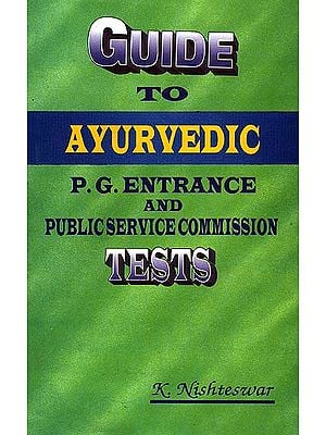 A Guide For  Ayurvedic: P.G. Entrance and Public Service Commission Tests