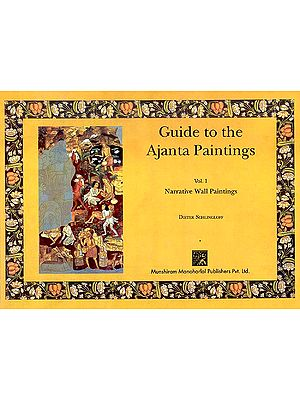 Guide to the Ajanta Paintings (Vol. 1. Narrative Wall Paintings)