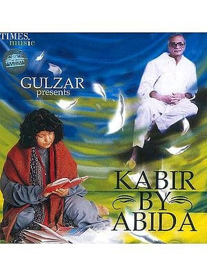 Gulzar Presents Kabir By Abida (Audio CD)