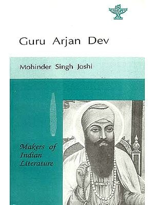 Guru Arjan Dev (Makers of Indian Literature)