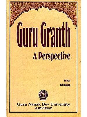 Guru Granth: A Perspective