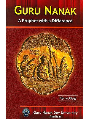 Guru Nanak A Prophet with a Difference