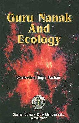 GURU NANAK AND ECOLOGY