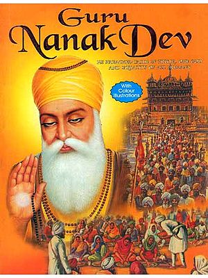 Guru Nanak Dev: He Preached Faith in Truth, One God and Equality of all Humans