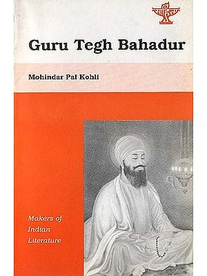 Guru Tegh Bahadur (Testimony of Conscience) - Makers of Indian Literature
