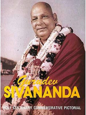 Gurudev Sivananda (Holy Centenary Commemorative Pictorial)