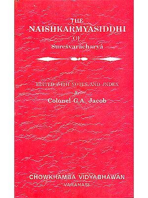 नैष्कमर्यसिध्दि:  The Naishkarmya Siddhi of Suresvara