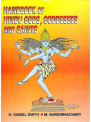 HANDBOOK OF HINDU GODS, GODDESSES AND SAINTS