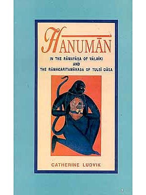Hanuman (In the Ramayana of Valimiki and the Ramacharitamanasa of Tulasidasa)