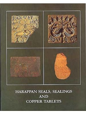 Harappan Seals, Sealings And Copper Tablets
