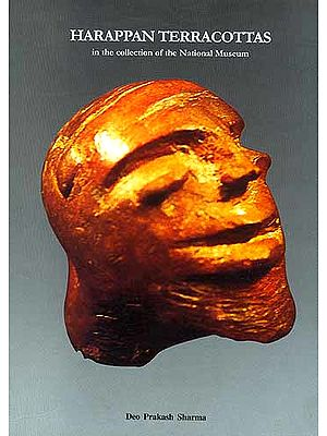 HARAPPAN TERRACOTTAS: in the collection of the National Museum