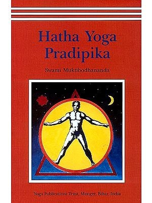 Hatha Yoga Pradipika: Light on Hatha Yoga