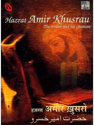 Hazrat Amir Khusrau (The creator and his creations) (Set of Two Audio CDs)