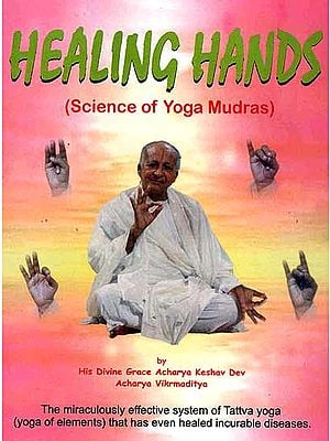 Healing Hands (Science of Yoga Mudras)