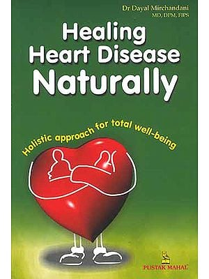 Healing Heart Disease Naturally: Holistic techniques for total well-being