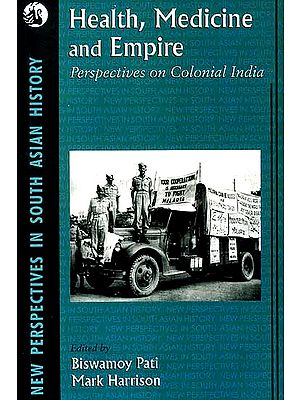 Health, Medicine and Empire (Perspectives on Colonial India)