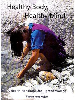 Healthy Body, Healthy Mind- A Health Handbook for Tibetan Women
