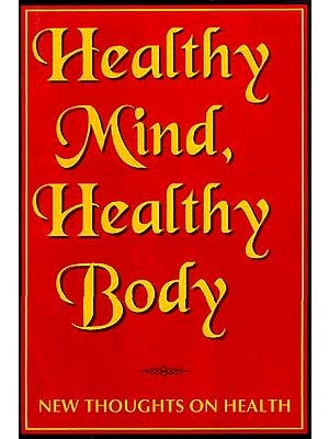 Healthy Mind, Healthy Body (New Thoughts On Health)