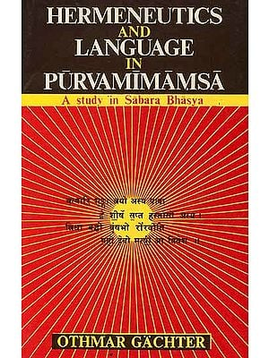 Hermeneutics and Language In Purva Mimamsa (A Study in Sabara Bhasya)