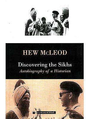 Hew McLeod: Discovering the Sikhs Autobiography of a Historian