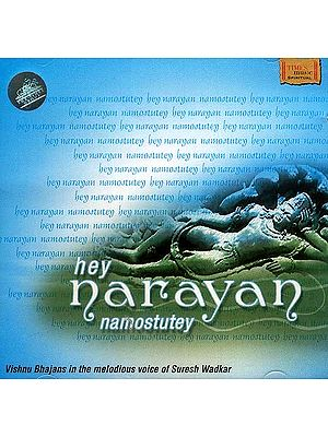 Hey Narayan Namostutey: Vishnu Bhajans in the melodious voice of Suresh Wadkar (Audio CD)