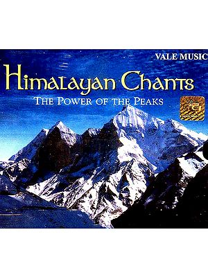 Himalayan Chants ( The Power of The Peaks) (Audio CD)